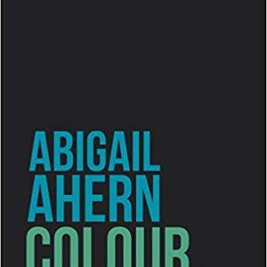 Colour: Banish Beige. Boost Colour. Transform Your Home. (Abigail Ahern)