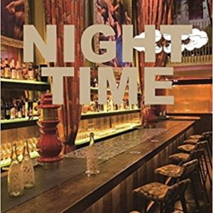 Night Time: Innovative Design for Clubs and Bars (Wang Shaoqiang)