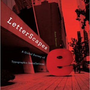 LetterScapes: A Global Survey of Typographic Installations (Anna Saccani)