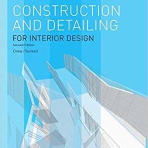 Construction and Detailing for Interior Design – 2nd edition (Drew Plunkett)
