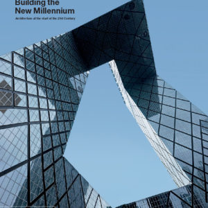 Building the New Millennium (Architecture at the Start of the 21st Century)