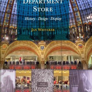 The Department Store: History, Design, Display (Jan Whitaker)