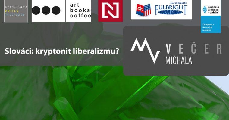 Večer Michala Vašečku: Slováci: Kryptonit liberalizmu?