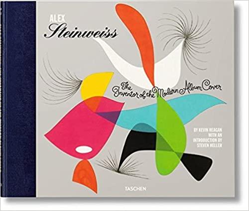 ALEX STEINWEISS: THE INVENTOR OF THE MODERN ALBUM COVER