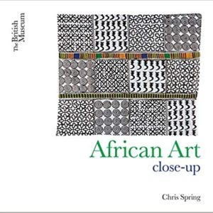 AFRICAN ART CLOSE-UP (THE BRITISH MUSEUM)