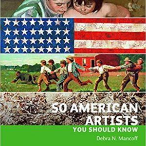 50 AMERICAN ARTISTS YOU SHOULD KNOW (DEBRA MANCOFF)