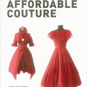 AFFORDABLE COUTURE: A GUIDE TO BUYING AND COLLECTING