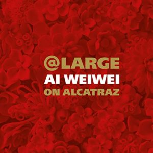 AT LARGE: AI WEIWEI ON ALCATRAZ