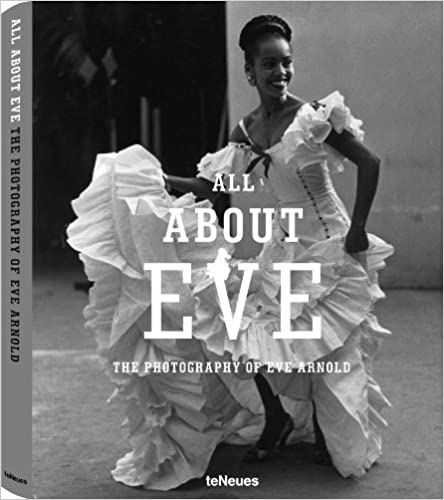 ALL ABOUT EVE: THE PHOTOGRAPHY OF EVE ARNOLD