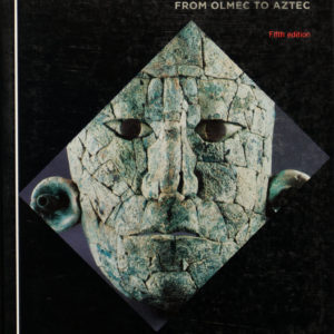 THE ART OF MESOAMERICA – FROM OLMEC TO AZTEC (WORLD OF ART, THAMES & HUDSON)