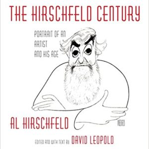 The Hirschfeld Century: Portrait of an Artist and His Age (KNOPF)