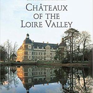Chateaux of the Loire Valley (Jean-Marie PÉrouse de montclos)