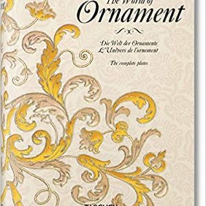 The World of Ornament (Bibliotheca Universalis)(David Batterham)