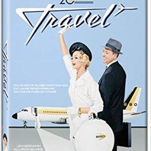 20th Century Travel: 100 Years Of Globe-Trotting Ads (JUMBO) (Allison Silver, Jim Heimann)