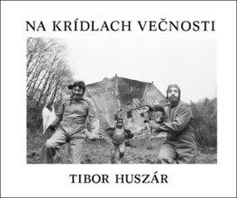 Na krídlach večnosti (Tibor Huszár)