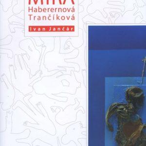 Mira Haberernová Trančíková (Ivan Jančár)