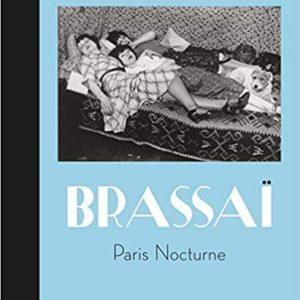 Brassaï: Paris Nocturne (Sylvie Aubenas, Quentin Bajac)